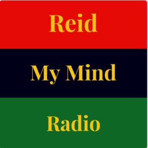"In gold lettering on top of a red, black & green background appears ""Reid My Mind Radio."""