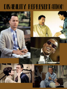 Titled Disability Representation, this collage includes scenes from ; Forrest Gump, Rain Man, Ray, Wait Until Dark and The Rear Window; All movies with a disabled character played by a non disabled actor.